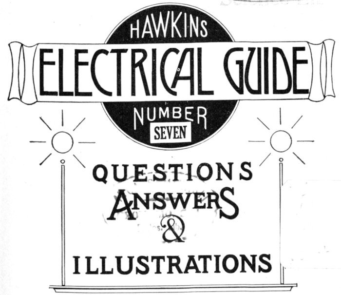 Hawkins Electrical Guide Vol 7 By Nehemiah Hawkinsa Project