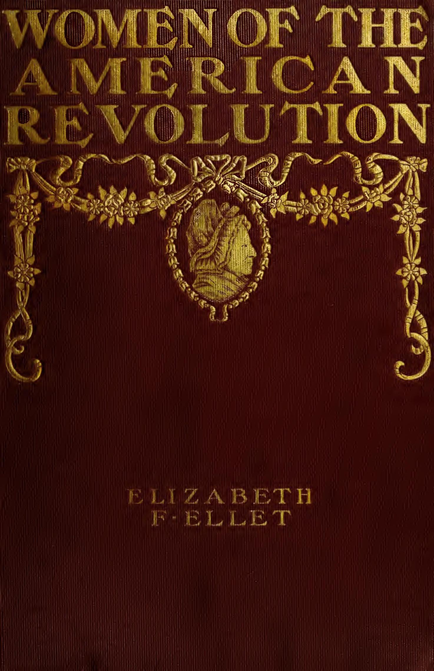 The women of the american revolution by elizabeth f ellet the women of the american revolution fandeluxe Images