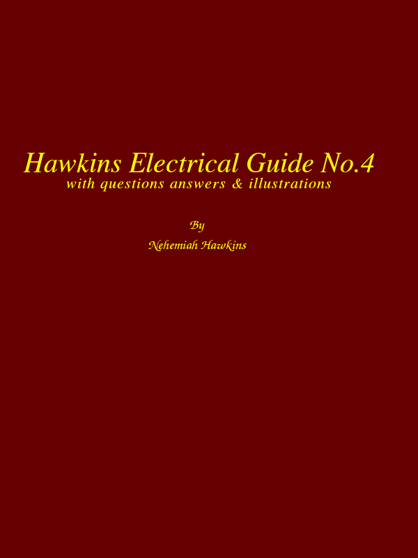 Hawkins electrical guide vol 4 by hawkins and staff a project the cover image was created by the transcriber and is placed in the public domain fandeluxe Image collections