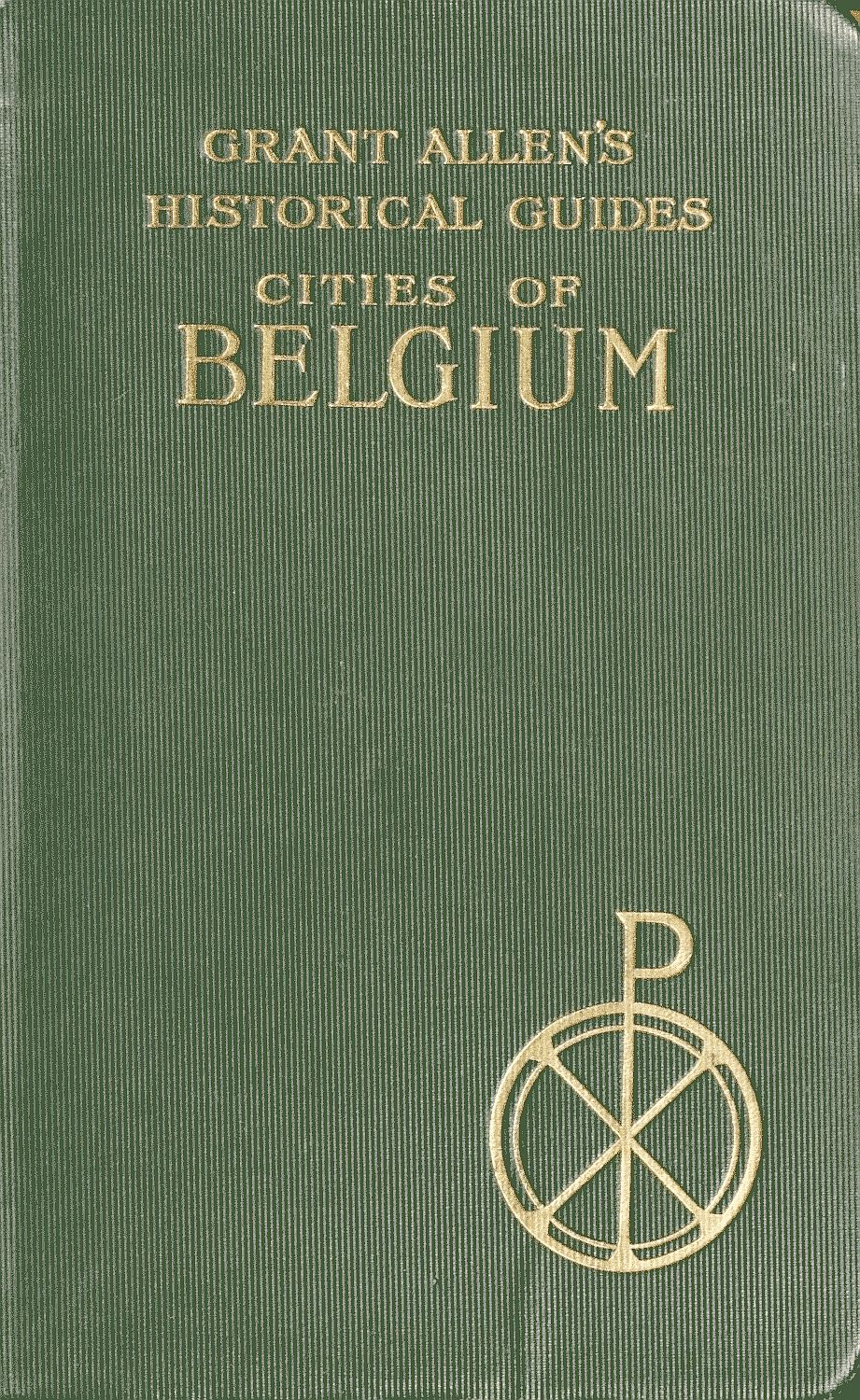 The distributed proofreaders canada ebook of cities of belgium by ebook cities of belgium produced by david edwards cindy beyer and the online distributed proofreaders canada team at httppgdpcanada fandeluxe Choice Image