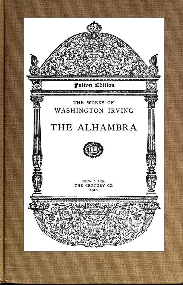 The Project Gutenberg Ebook Of The Alhambra By Washington Irving