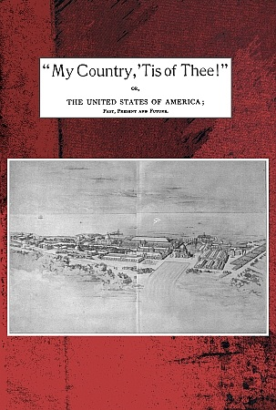 my country tis of thee or the united states of america past present and future a philosophic view of american history and of our present status to be seen in the columbian exhibition english download pdf book writer habberton john