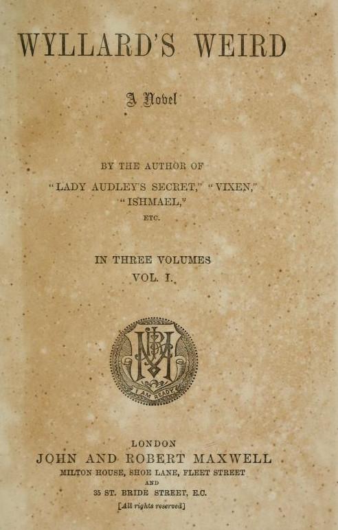 The Project Gutenberg Ebook Of Wyllards Weird By M E Braddon