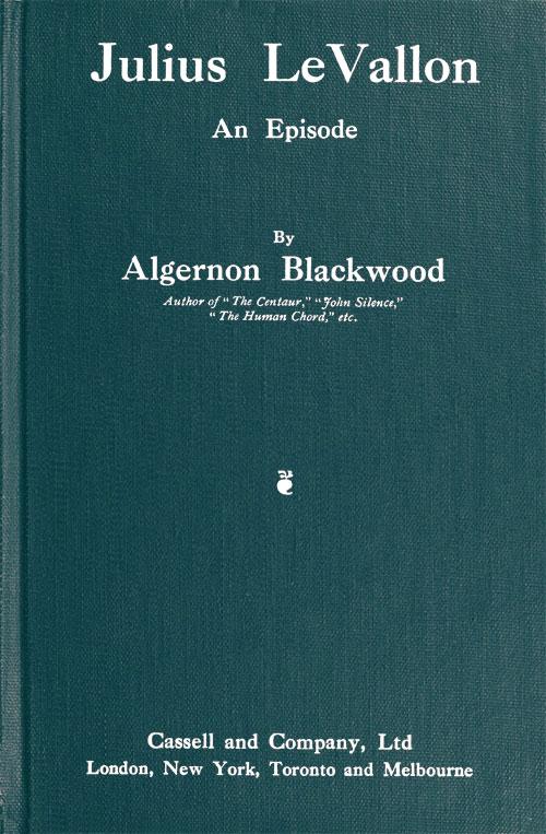 The Project Gutenberg Ebook Of Julius Levallon By Algernon Blackwood