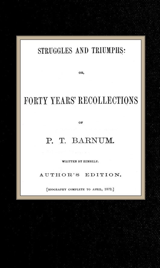 The project gutenberg ebook of struggles and triumphs by pt barnum cover fandeluxe Gallery