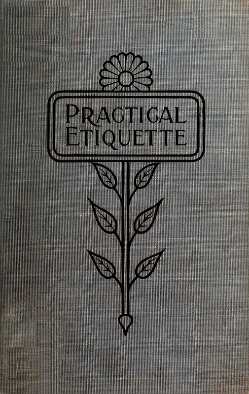 The project gutenberg ebook of practical etiquette by n c cover fandeluxe Images