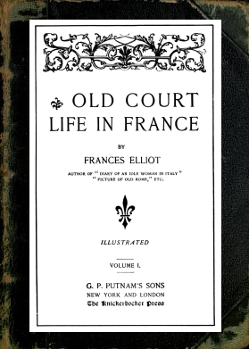 The project gutenberg ebook of old court life in france vol 1 12 produced by josep cols canals chuck greif and the online distributed proofreading team at httppgdp this file was produced from images fandeluxe Images