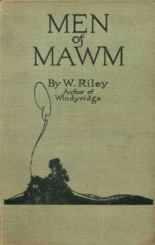 The Project Gutenberg eBook of Men of Mawm by W William Riley