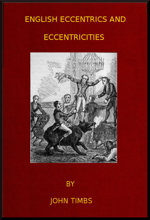 The project gutenberg ebook of english eccentrics by john timbs cover for english eccentrics and eccentricities fandeluxe Choice Image