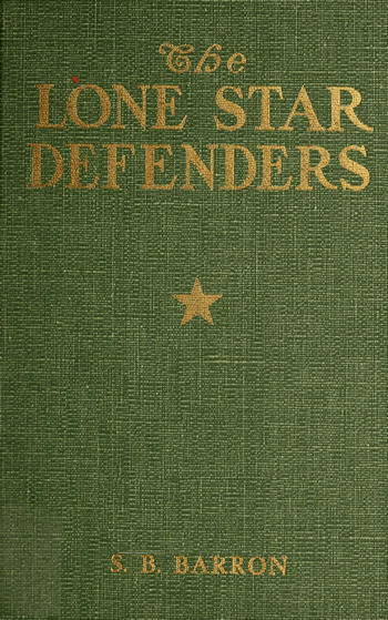 The project gutenberg ebook of the lone star defenders by samuel the lone star defenders fandeluxe Choice Image