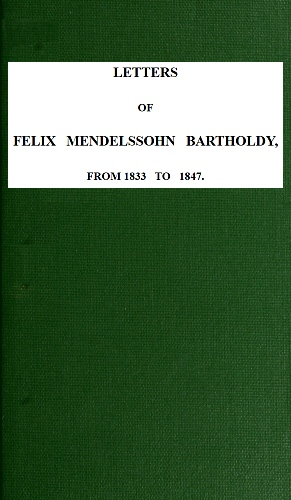 The Project Gutenberg EBook Of Mendelssohns Letters 1833 To847