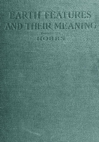 074975d75a80 The Project Gutenberg eBook of Earth Features and Their Meaning