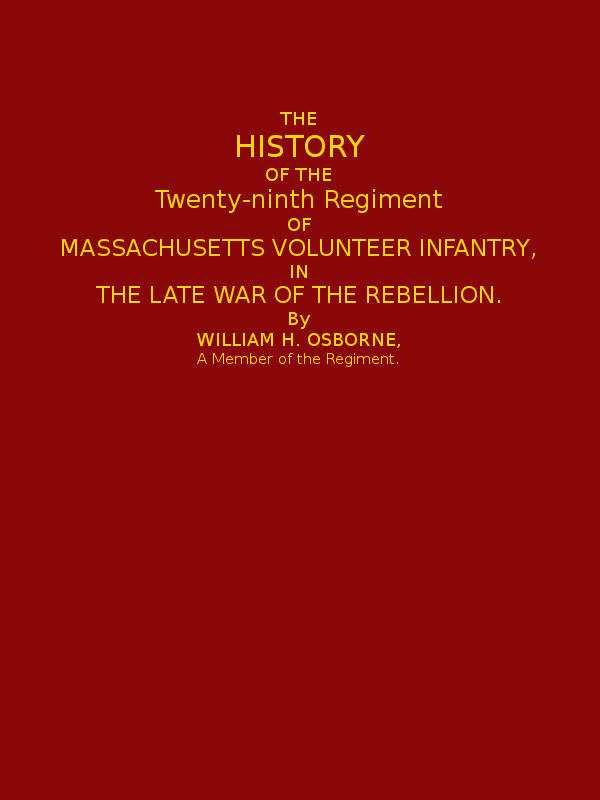 The history of the twenty ninth regiment of massachusetts volunteer history of the twenty ninth regiment of massachusetts volunteer infantry in the late war of the rebellion by william h osborne a member of the regiment fandeluxe Choice Image