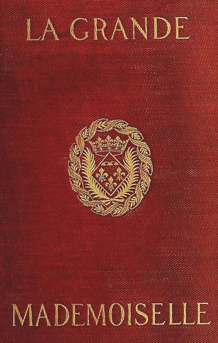 The Project Gutenberg Ebook Of La Grande Mademoiselle By