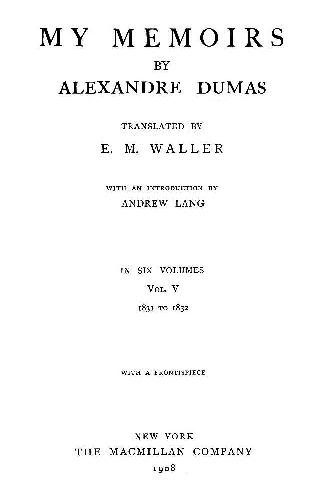 The Project Gutenberg eBook of My Memoirs, by Alexandre Dumas. 5673c8009403
