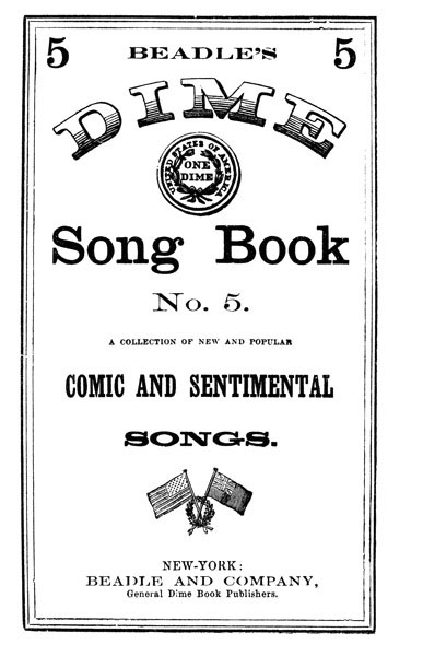 The Project Gutenberg Ebook Of Dime Song Book No 5 Pub By Beadle