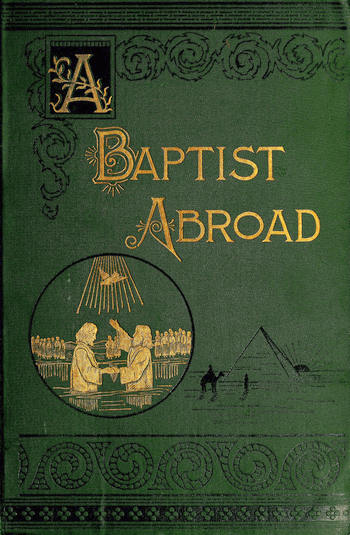The project gutenberg ebook of a baptist abroad by walter andrew a baptist abroad fandeluxe Gallery