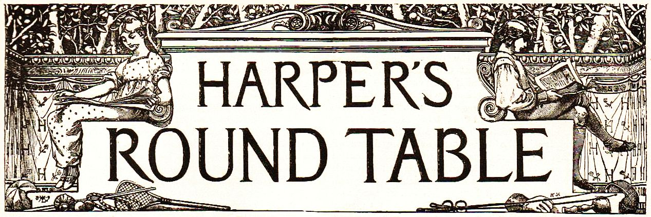 The project gutenberg ebook of harpers round table december 31 harpers round table fandeluxe Image collections