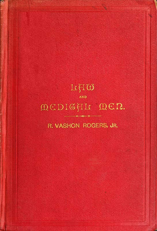 The Law And Medical Men By R Vashon Rogers Jr A Project