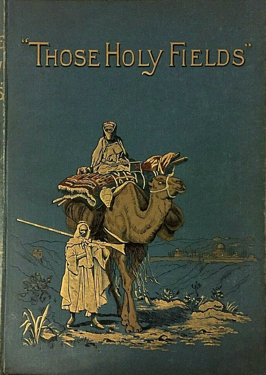 those holy fields palestine illustrated by pen and pencil english download pdf book writer manning samuel