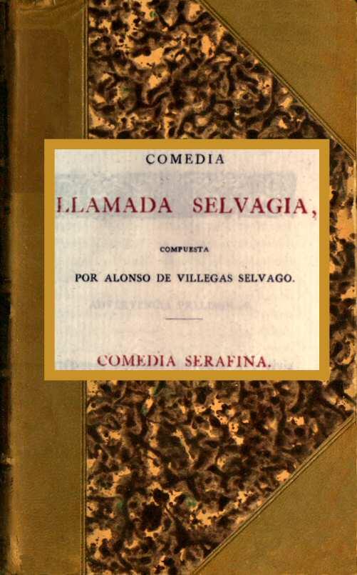 Comedia llamada Selvagia, by Alonso de Villegas — A Project ...