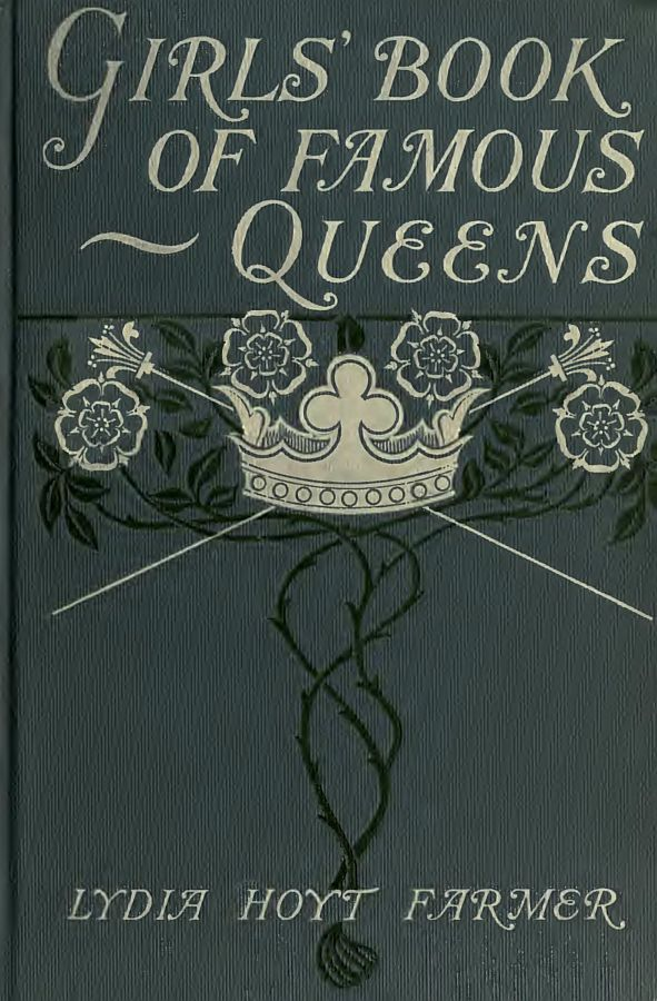 The project gutenberg ebook of the girls book of famous queens by cover fandeluxe Image collections