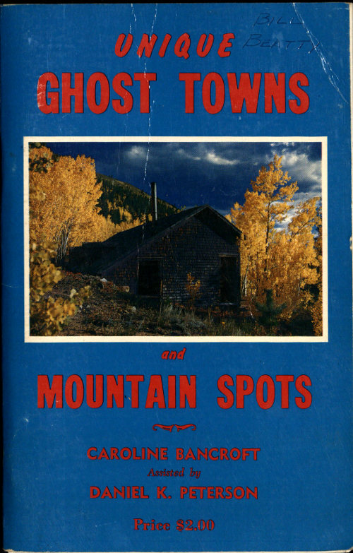 Unique ghost towns and mountain spots by caroline bancroft a unique ghost towns and mountain spots fandeluxe Images