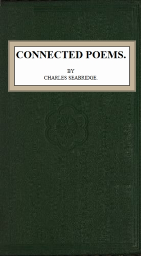 The Project Gutenberg Ebook Of Connected Poems By Charles Seabridge