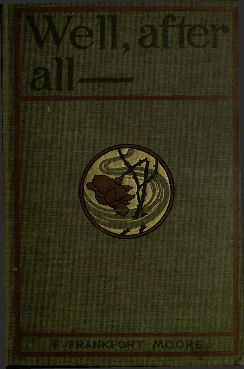 Well, After All, by F. Frankfort Moore