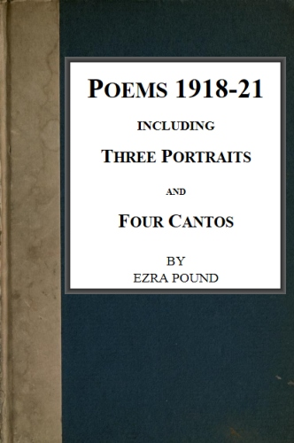 The project gutenberg ebook of poems 1918 21 by ezra pound ebook poems 1918 21 produced by bryan ness chuck greif and the online distributed proofreading team at httppgdp this file was produced fandeluxe Image collections
