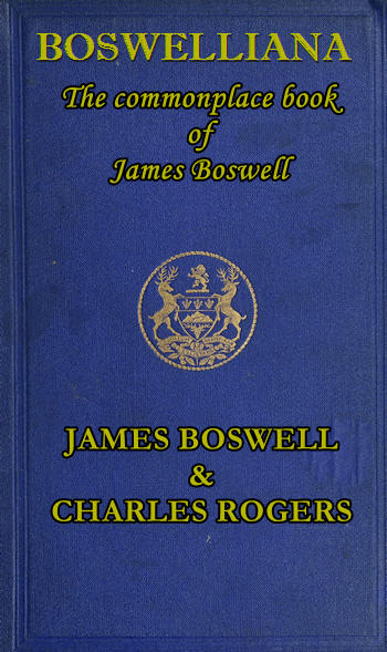 The Project Gutenberg Ebook Of Boswelliana By Charles Rogers