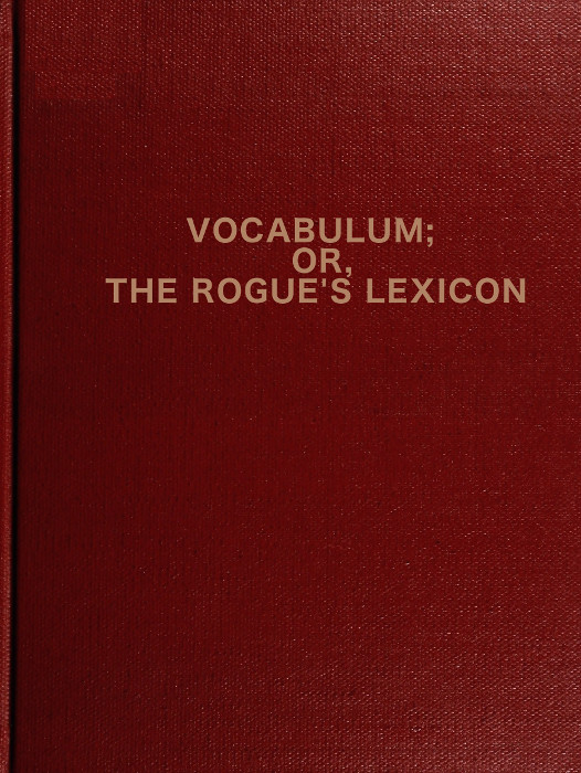 The project gutenberg ebook of vocabulum or the rogues lexicon project gutenberg ebook vocabulum produced by chris curnow ernest schaal and the online distributed proofreading team at httppgdp this fandeluxe Gallery