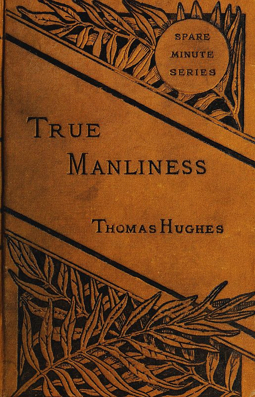 Strange The Project Gutenberg Ebook Of True Manliness By Thomas Hughes Download Free Architecture Designs Scobabritishbridgeorg