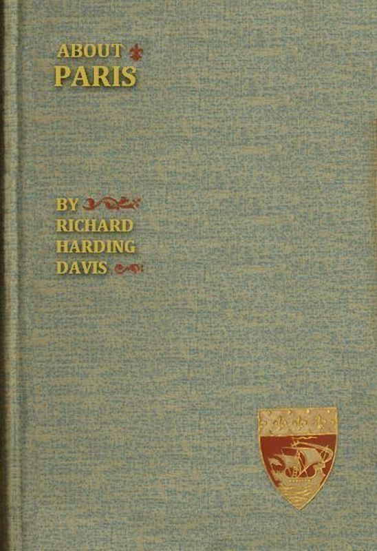 The Project Gutenberg Ebook Of About Paris By Richard Harding Davis