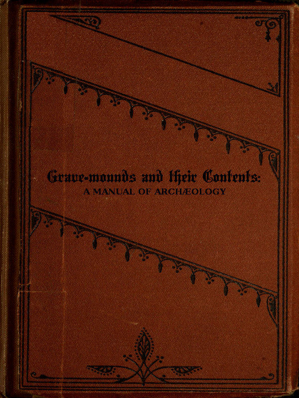 The project gutenberg ebook of grave mounds and their contents by some characters might not display in this html version if so the reader should consult the utf 8 text file 52906 0txt fandeluxe Image collections