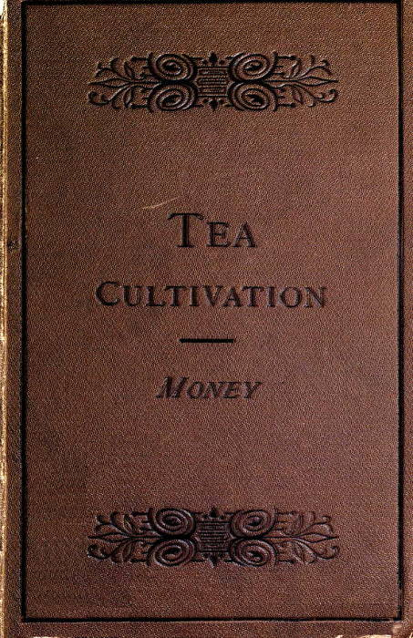 The cultivation and manufacture of tea by edward moneythe project cover fandeluxe Gallery