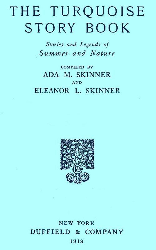 The turquoise story book by ada m and eleanor l skinnermdasha this cover was produced by the transcriber and is in the public domain m4hsunfo