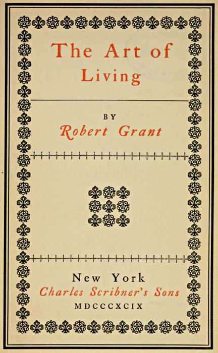 the project gutenberg ebook of the art of living by robert grant