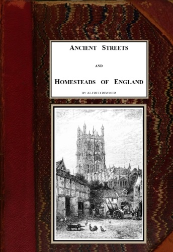 The Project Gutenberg Ebook Of Ancient Streets And Homesteads Of