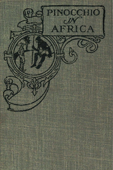 Pinocchio in africa last updated august 24 2014 language english character set encoding utf 8 start of this project gutenberg ebook pinocchio in africa produced fandeluxe Image collections