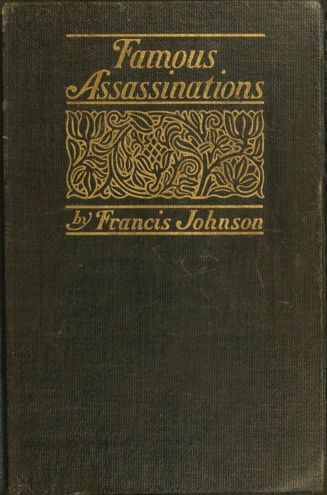 The Project Gutenberg Ebook Of Famous Assassinations Of History By