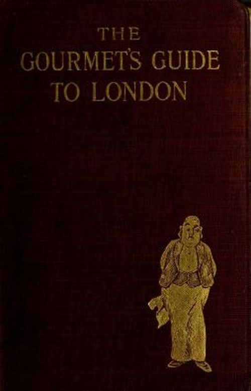 The Project Gutenberg EBook Of Gourmets Guide To London By