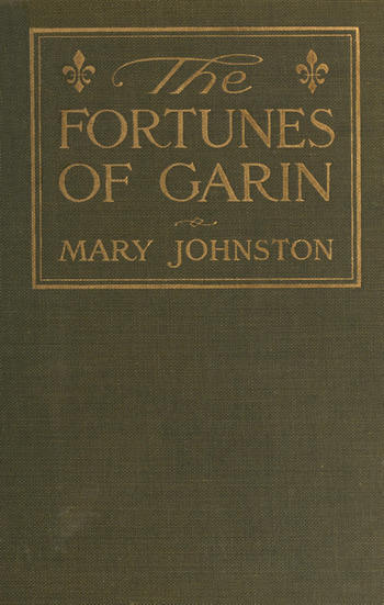 250c5fe73d5 The Project Gutenberg eBook of The Fortunes of Garin