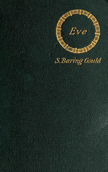 The Project Gutenberg Ebook Of Eve A Novel By S Baring Gould