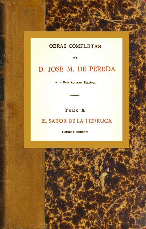 El sabor de la tierruca, by José María de Pereda—A Project Gutenberg ...