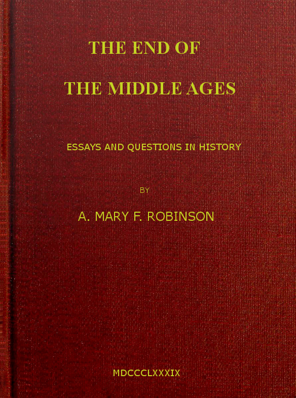 The End Of The Middle Ages By A Mary F Robinson