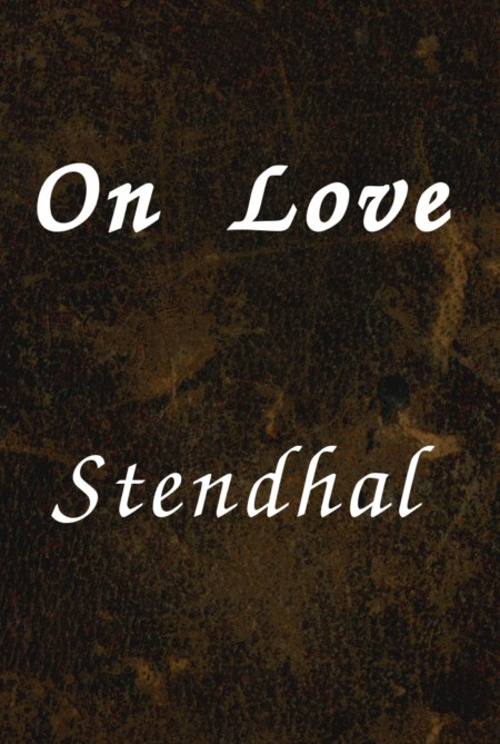 The project gutenberg ebook of on love by stendhal set encoding utf 8 start of this project gutenberg ebook on love produced by madeleine fournier images provided by the internet archive fandeluxe