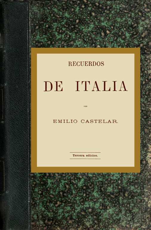 Recuerdos De Italia 1 De 2 By Emilio Castelar A Project