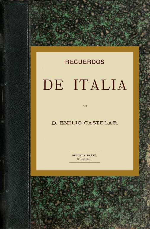 Recuerdos de Italia (2 de 2), by Emilio Castelar—A Project Gutenberg ...