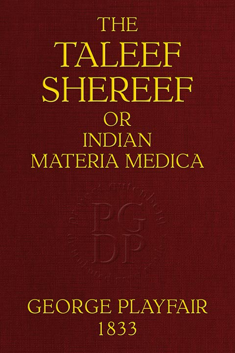 The Taleef Shereef, Or Indian Materia Medica